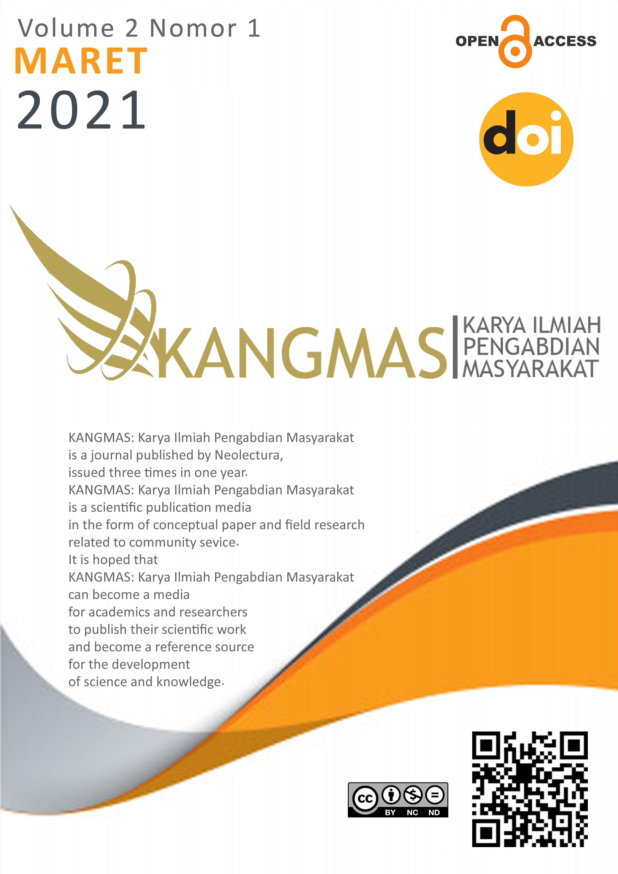 View Vol. 2 No. 1 (2021): KANGMAS: Karya Ilmiah Pengabdian Masyarakat