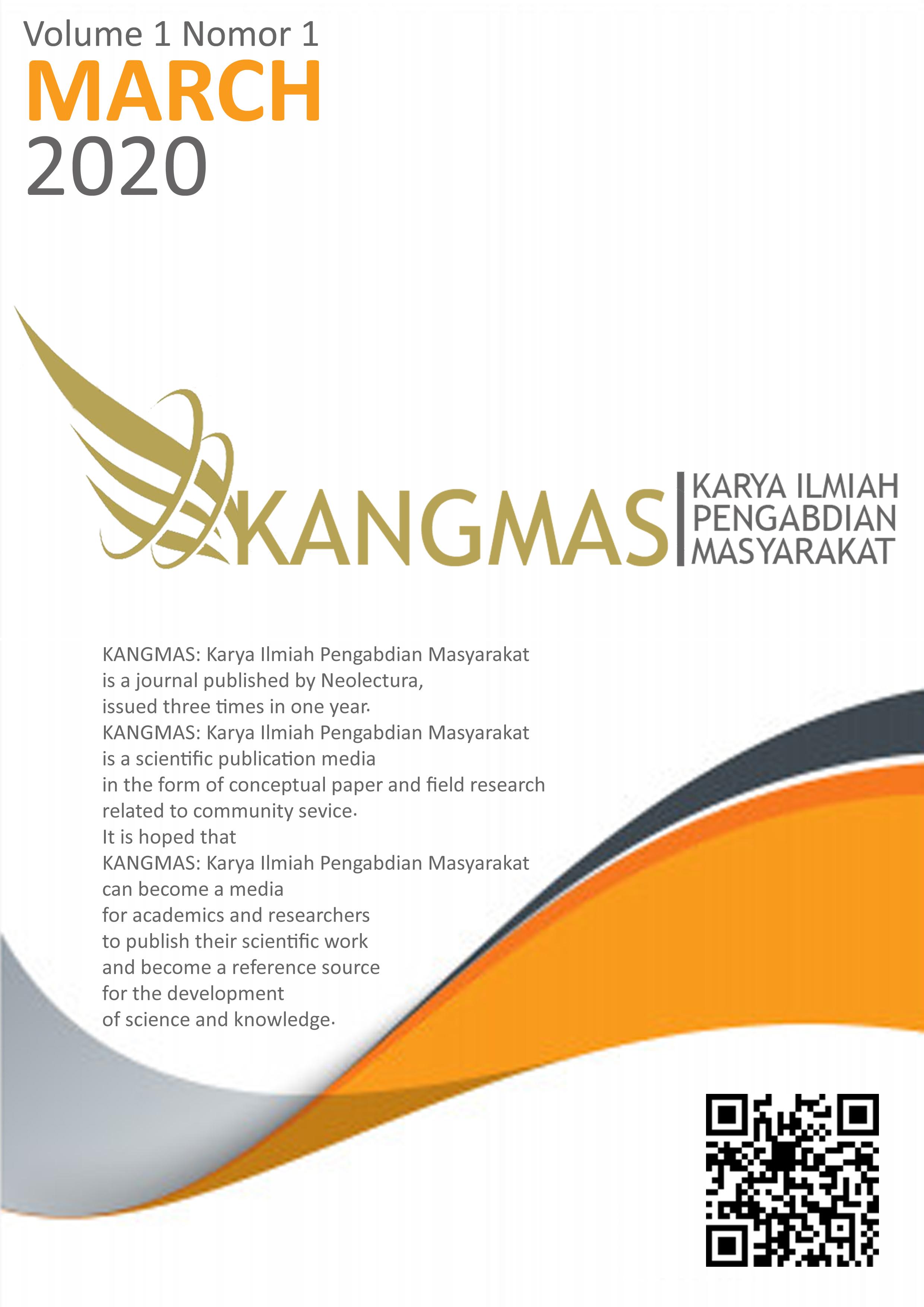 View Vol. 1 No. 1 (2020): KANGMAS: Karya Ilmiah Pengabdian Masyarakat
