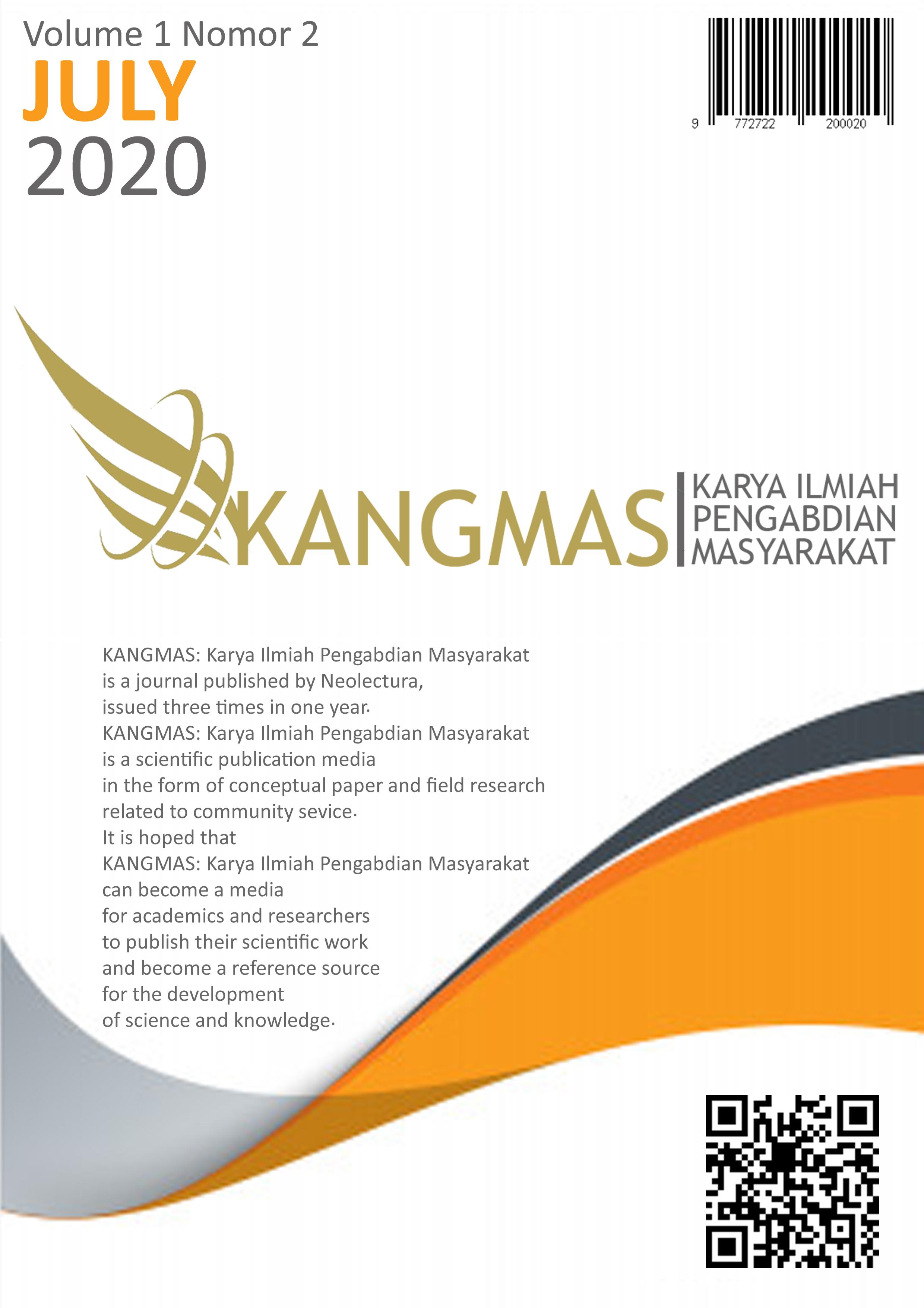 View Vol. 1 No. 2 (2020): KANGMAS: Karya Ilmiah Pengabdian Masyarakat