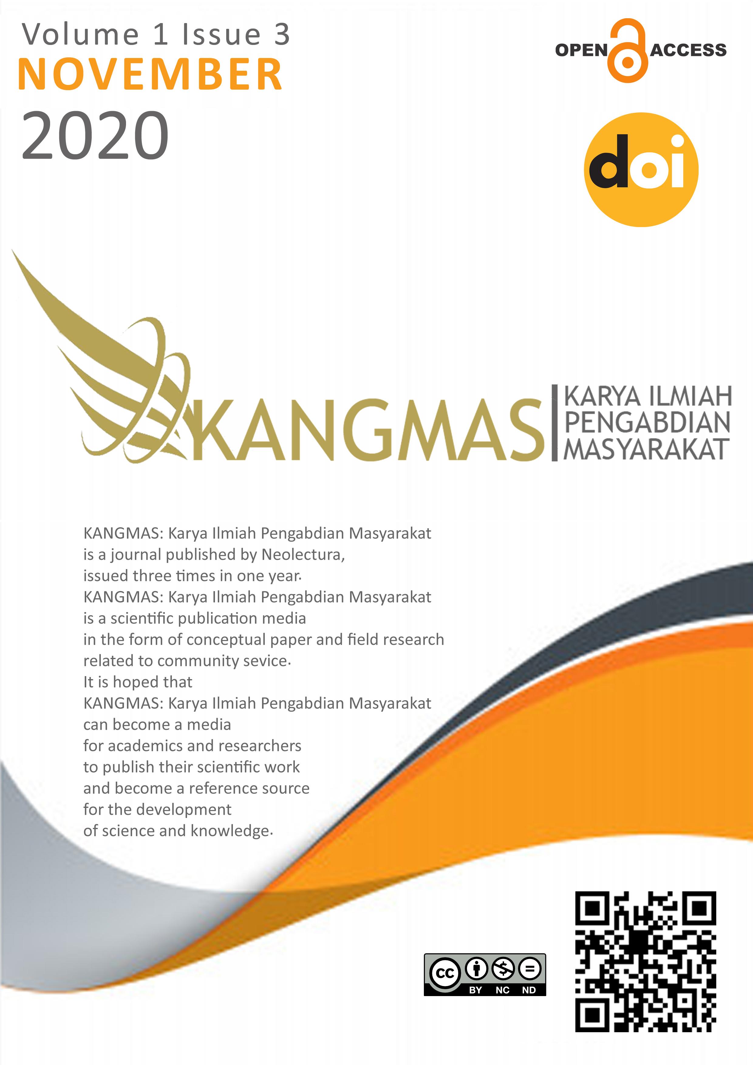 View Vol. 1 No. 3 (2020): KANGMAS: Karya Ilmiah Pengabdian Masyarakat